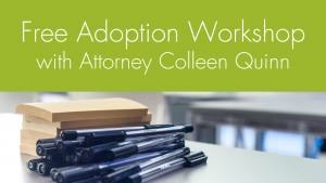 Free Adoption Workshop with Attorney Colleen Quinn